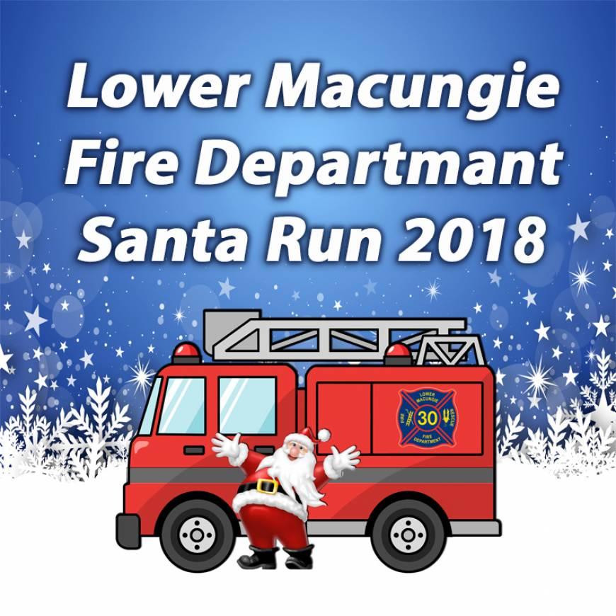 LOWER MACUNGIE FIRE DEPARTMENT – SANTA RUN 2018